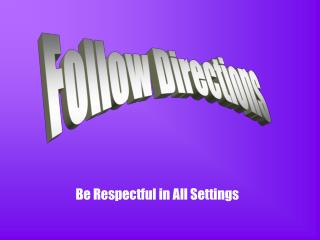 Be Respectful in All Settings