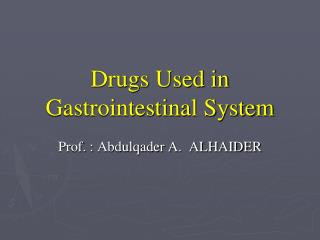Drugs Used in Gastrointestinal System