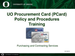 UO Procurement Card (PCard) Policy and Procedures Training