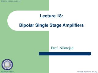 Lecture 18: Bipolar Single Stage Amplifiers