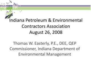 Indiana Petroleum & Environmental Contractors Association August 26, 2008