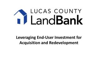 Leveraging End-User Investment for Acquisition and Redevelopment