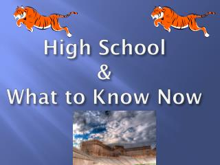 High School  &  What to Know Now