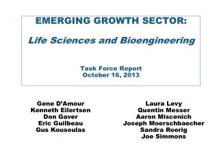 EMERGING GROWTH SECTOR: Life Sciences and Bioengineering Task Force Report October 16, 2013