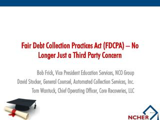 Fair Debt Collection Practices Act (FDCPA) – No Longer Just a Third Party Concern