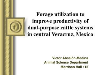 Forage utilization to improve productivity of dual-purpose cattle systems in central Veracruz, Mexico