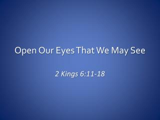 Open Our Eyes That We May See