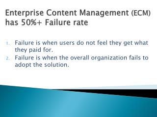 Enterprise Content Management  (ECM) has 50%+ Failure rate