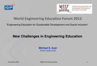 "World Engineering Education Forum 2012 ""Engineering  Education for Sustainable Development and Social  Inclusion"""
