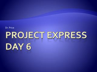 Project Express Day 6