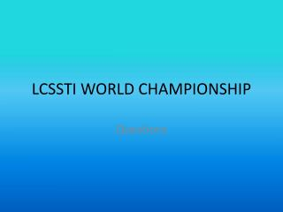 LCSSTI WORLD CHAMPIONSHIP