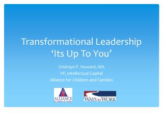 Transformational Leadership 'Its Up To You'
