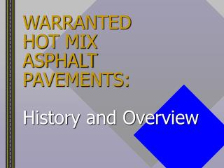 WARRANTED  HOT MIX ASPHALT PAVEMENTS: History and Overview