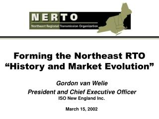 "Forming the Northeast RTO ""History and Market Evolution"""