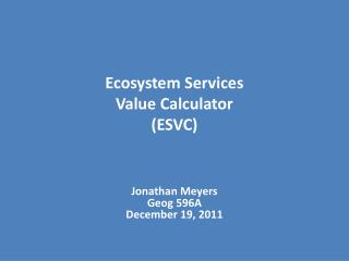 Ecosystem Services  Value  Calculator  ( ESVC)