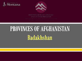 PROVINCES OF AFGHANISTAN Badakhshan