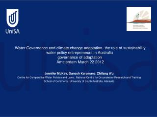 Jennifer McKay, Ganesh Keremane, Zhifang Wu Centre for Comparative Water Policies and Laws  ;  National Centre for Groun