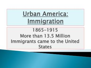 Urban America: Immigration