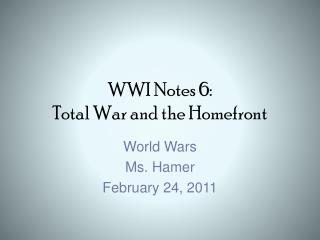 WWI Notes 6:  Total  War and the  Homefront