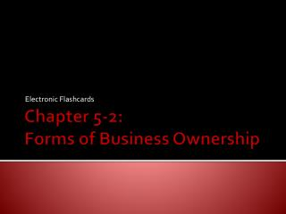 Chapter 5-2: Forms of Business Ownership