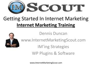 Getting Started In Internet Marketing Internet Marketing Training
