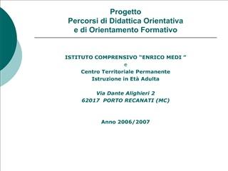Progetto  Percorsi di Didattica Orientativa   e di Orientamento Formativo
