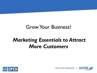 Grow Your Business! Marketing Essentials to Attract More Customers