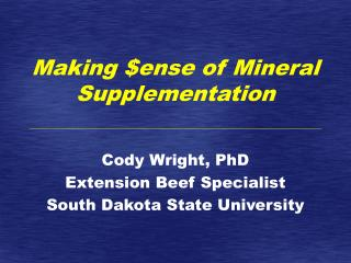 Making $ense of Mineral Supplementation