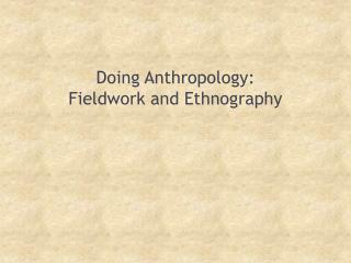 Doing Anthropology: Fieldwork and Ethnography