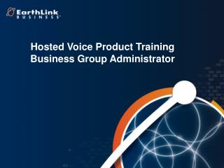 Hosted Voice Product Training Business Group Administrator