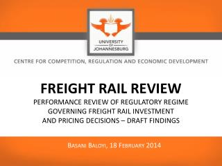 freight rail  Review performance review of regulatory regime governing freight rail investment  and pricing decisions –
