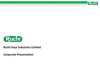 Ruchi Soya Industries Limited Corporate Presentation