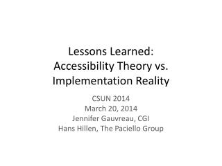 Lessons Learned:  Accessibility Theory vs. Implementation Reality