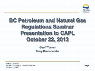 BC Petroleum and Natural Gas Regulations Seminar Presentation to CAPL October 22, 2013
