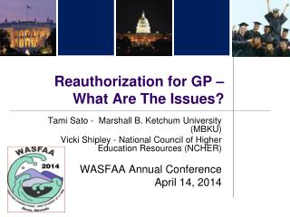 Reauthorization for GP – What Are The Issues?