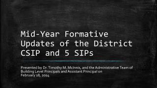 Mid-Year Formative Updates of the District CSIP and 5 SIPs
