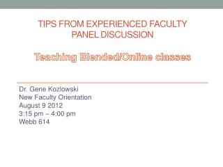 Tips From Experienced Faculty Panel Discussion Teaching Blended/Online classes