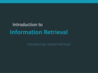 Introducing ranked retrieval