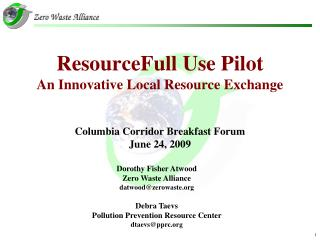 ResourceFull Use Pilot An Innovative Local Resource Exchange Columbia Corridor Breakfast Forum June 24, 2009