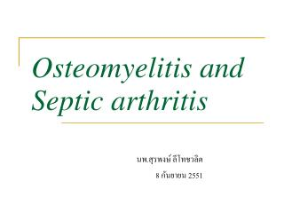 Osteomyelitis and  Septic arthritis