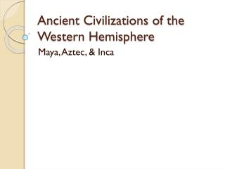 Ancient Civilizations of the Western Hemisphere