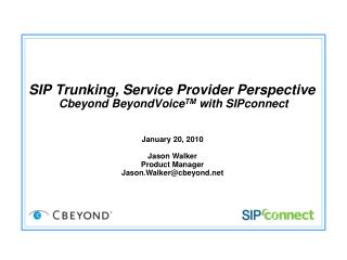 SIP Trunking,  Service Provider Perspective  Cbeyond BeyondVoice TM with  SIPconnect