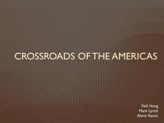 Crossroads of THE  AmericaS