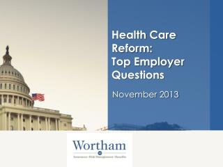 Health Care  Reform:  Top Employer Questions