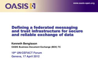 Defining a federated messaging and trust infrastructure for secure and reliable exchange of data