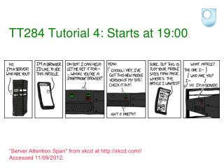 TT284  Tutorial 4:  Starts at 19:00