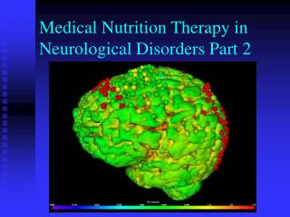 Medical Nutrition Therapy in Neurological Disorders Part 2