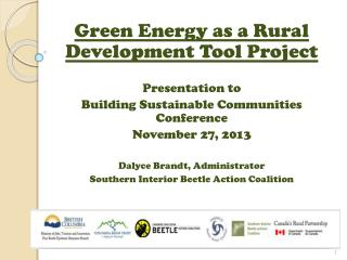 Green Energy as a Rural Development Tool Project Presentation to Building Sustainable Communities Conference November 2