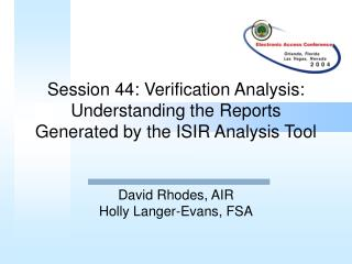 Session 44: Verification Analysis: Understanding the Reports Generated by the ISIR Analysis Tool