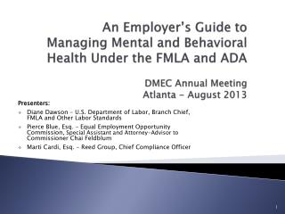 An Employer's Guide to Managing Mental and Behavioral Health Under the FMLA and ADA D MEC Annual Meeting Atlanta - Augus